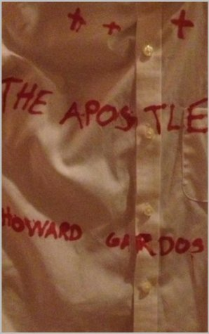 The Apostle (The Bethesda Wars Book 10) Howard Gardos