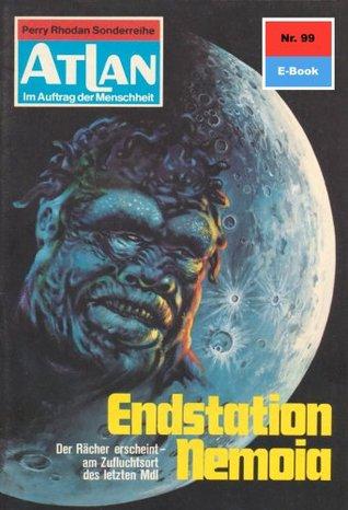 Atlan 99: Endstation Nemoia (Heftroman): Atlan-Zyklus Im Auftrag der Menschheit  by  H.G. Ewers