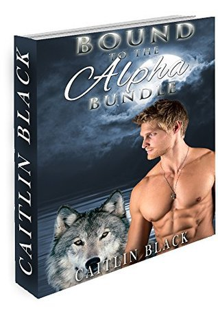 Bound To The Alpha Bundle  by  Caitlin Black