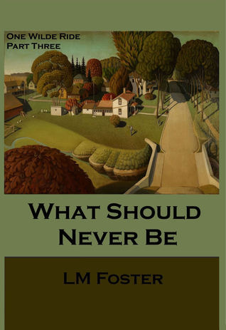What Should Nver Be L.M. Foster