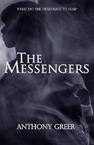 The Messengers (The Messengers, #1) Anthony Greer