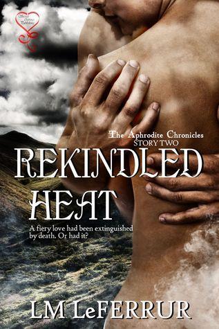 Rekindled Heat L.M. LeFerrur