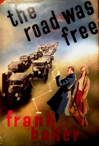 The Road Was Free  by  Frank Baker