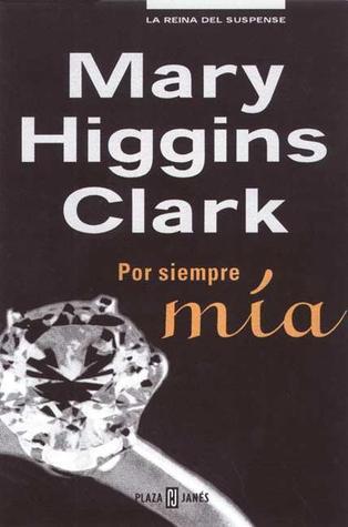 Por siempre mía  by  Mary Higgins Clark