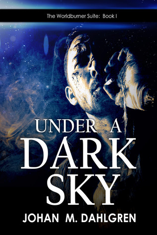 Under a Dark Sky Johan M. Dahlgren