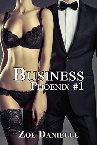 Business (Phoenix, #1)  by  Zoe  Danielle