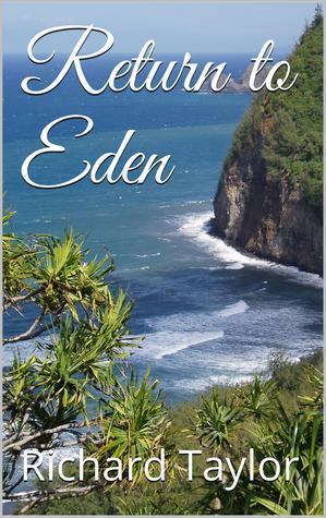 Return to Eden Richard   Taylor
