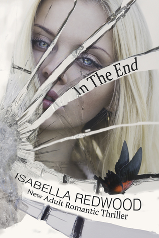 In The End (Butterfly Series #1) Isabella Redwood