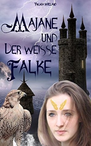 Majane und der weisse Falke  by  Yngra Wieland