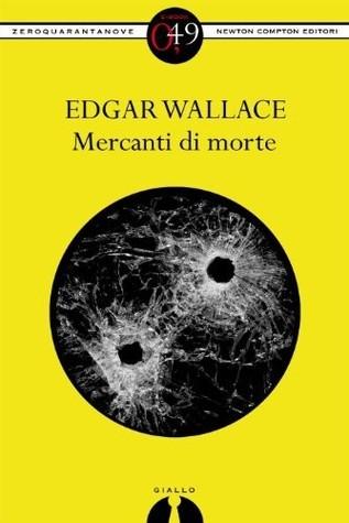 Mercanti di morte  by  Edgar Wallace