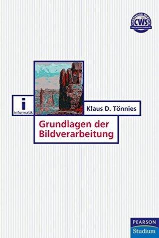 Grundlagen der Bildverarbeitung  by  Klaus D. Tönnies