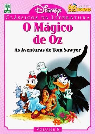 O Mágico de Oz e As Aventuras de Tom Sawyer (Disney Clássicos da Literatura, #8)  by  Sérgio Figueiredo
