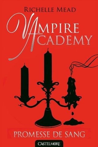 VAMPIRE ACADEMY T.04 : PROMESSE DE SANG  by  Richelle Mead