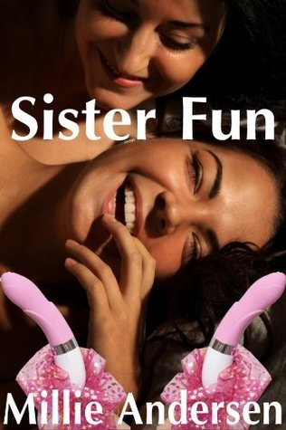 Sister Fun  by  Millie Andersen