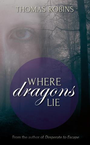 Where Dragons Lie Thomas Robins