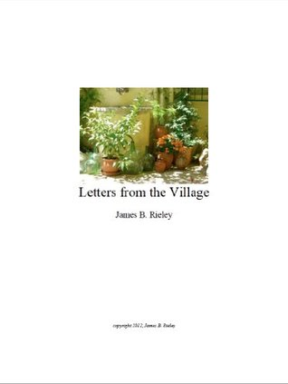 Letters from the Village  by  James B. Rieley