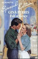 Full of Grace (Silhouette Special Edition No. 793)  by  Gina Ferris