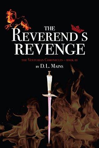 The Reverends Revenge (The Venturian Chronicles Book 3) D. L. Mains