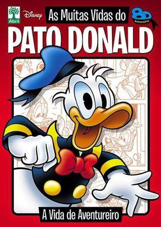 A Vida de Aventureiro (As Muitas Vidas do Pato Donald, #1) Sérgio Figueiredo