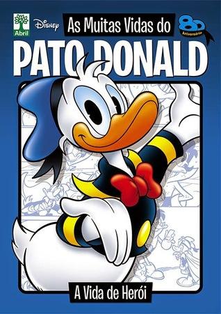 A Vida de Herói (As Muitas Vidas do Pato Donald, #3) Sérgio Figueiredo