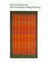 Techniques of Rug Weaving  by  Peter Colingwood