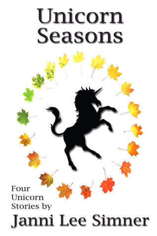 Unicorn Seasons  by  Janni Lee Simner
