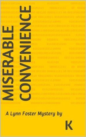 Miserable Convenience (Lynn Foster Mysteries #1) K_