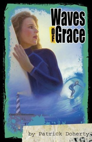WAVES OF GRACE  by  Patrick Doherty