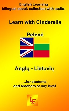 Learning English with Cinderella English Lithuanian: A bilingual audio ebook in Lithuanian to learn English (Learning English with... 2)  by  Ilona Urbikaite