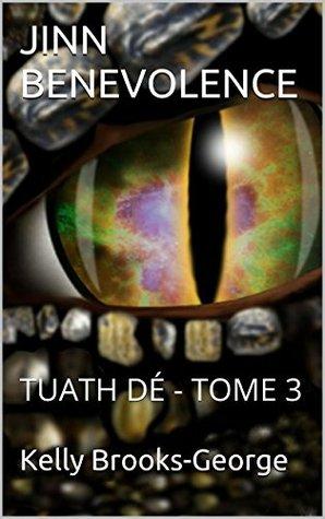 JINN BENEVOLENCE: TUATH DÉ - TOME 3  by  Kelly Brooks-George