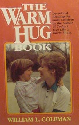 The Warm Hug Book  by  William L. Coleman