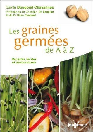 Les graines germées de A à Z Carole Dougoud Chavannes