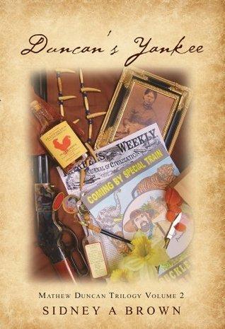 Duncans Yankee: Mathew Duncan Trilogy Volume 2 Sidney Brown