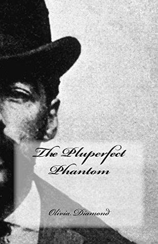 The Pluperfect Phantom Olivia Diamond