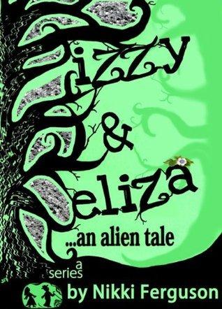 Izzy and Eliza...an alien tale Nikki Ferguson