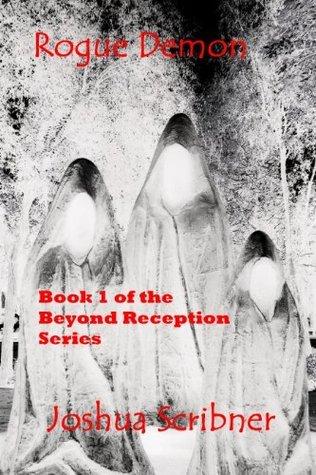Rogue Demon: Book 1 of the Beyond Reception Series Joshua Scribner