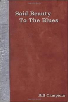 Said Beauty to the Blues Bill Campana