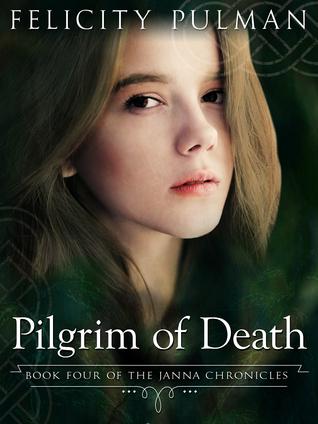 Pilgrim of Death (The Janna Chronicles, #4)  by  Felicity Pulman