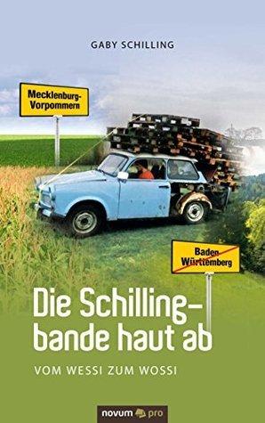Die Schillingbande haut ab: Vom Wessi zum Wossi  by  Gaby Schilling