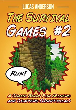 The Survival Games #2: A Comic Book For Miners and Crafters (Unofficial) Lucas Anderson