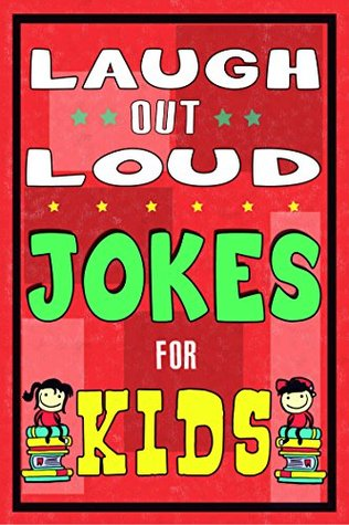 Laugh-Out-Loud Jokes for Kids Book: One of The Most Funniest Joke Books for Kids from World Famous Kids Authors. Marvellous Gift for All Young Fun Lovers! (Knock Knock, The Funniest Laugh out Loud) Mike Ferris