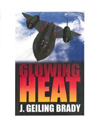 Glowing Heat  by  J. Geiling Brady