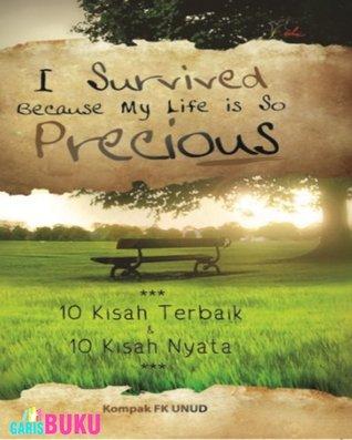 I Survived Because My Life Is So Precious Kompak FK UNUD