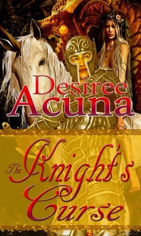 Knights Curse, The  by  Desiree Acuna