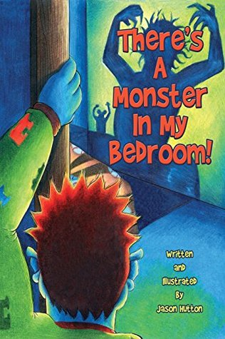 Theres A Monster In My Bedroom! Jason Hutton