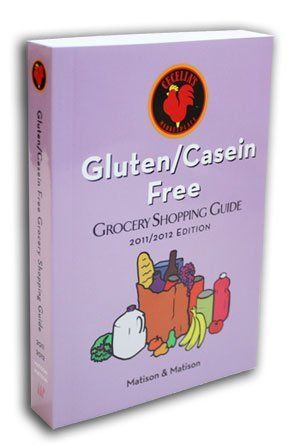 2011/2012 Gluten/Casein Free Grocery Shopping Guide Cecelias Marketplace by Dr. Mara Matison & Mr. Dainis Matison
