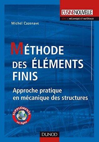 Méthode des éléments finis : Approche pratique en mécanique des structures  by  Michel Cazenave