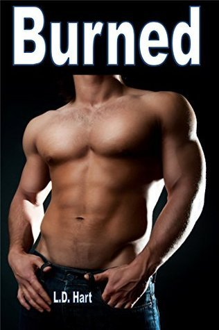 Burned - Gay Seduction Romance Erotica L.D. Hart
