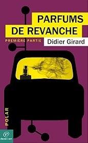 Parfum de revanche  by  Didier Girard