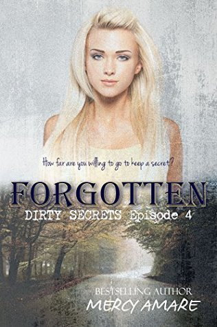 Forgotten (Dirty Secrets Book 4)  by  Mercy Amare